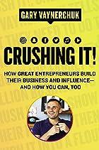 Cover image of Crushing It! by Gary Vaynerchuk