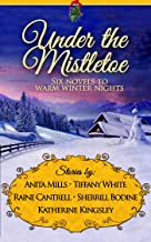 Under the Mistletoe: Six Novels to Warm Winter Nights