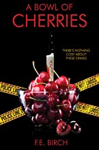 A Bowl of Cherries: A short story collection