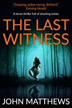 The Last Witness: (COMPLETE) A tense thriller full of shocking twists
