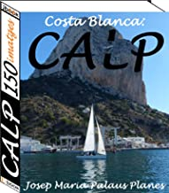 Costa Blanca: Calp (150 imatges) (Catalan Edition)