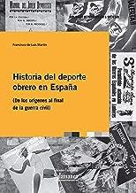Historia del deporte obrero en EspaГ±a: (de los orГgenes al final de la Guerra Civil) (Biblioteca de Pensamiento y Sociedad nВє 113) (Spanish Edition)