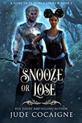 Snooze or Lose: A Mythical Adventure in Ze World (A Gods of Ze World Series Book 2) Kindle Edition