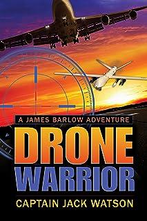 Drone Warrior: A James Barlow Adventure (James Barlow Advent