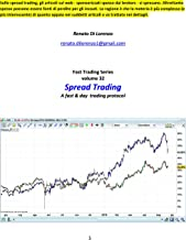 Spread Trading: A fast & day  trading protocol (Fast Trading Series Vol. 32) (Italian Edition)