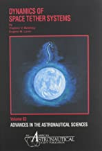 Dynamics of Space Tether Systems (Advances in the Astronautical Sciences)