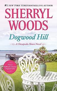 Dogwood Hill: A Triumphant Small-Town Romance (A Chesapeake Shores Novel Book 12)