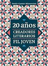 20 años. Creadores Literarios FIL Joven (Spanish Edition)