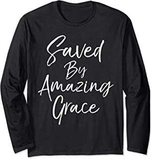 Christian Salvation Gift Hymn Quote Saved by Amazing Grace Long Sleeve T-Shirt