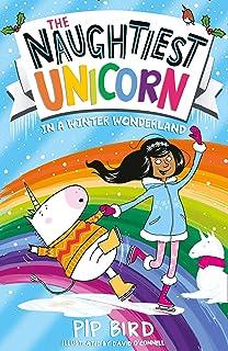 The Naughtiest Unicorn in a Winter Wonderland: The magical new book in the bestselling Naughtiest Unicorn series! (The Nau...