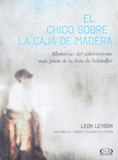 El Chico Sobre la Caja de Madera: Memorias del sobreviviente más joven de la lista de Schindler (Spanish Edition)