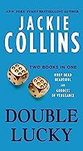 表紙: Double Lucky: Two Books in One: Drop Dead Beautiful and Goddess of Vengeance (Lucky Santangelo) (English Edition) | Jackie Collins