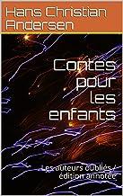 Contes pour les enfants: Les auteurs oubliés / édition annotée (French Edition)