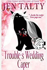 Trouble's Wedding Caper: Book 8 of Trouble Cat Mysteries Kindle Edition