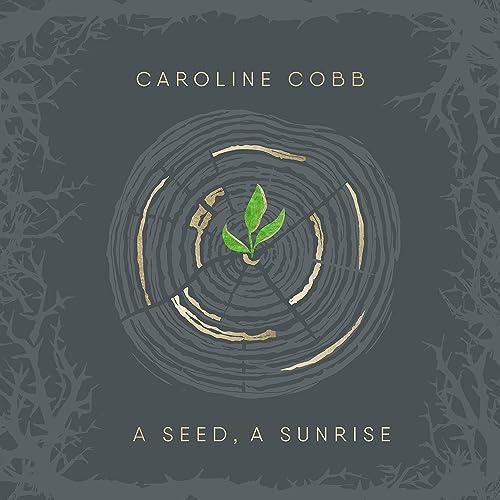 Caroline Cobb - A Seed, A Sunrise: Advent to Christmas Songs EP (2020)