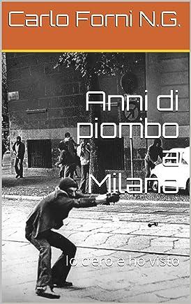 Anni di piombo a Milano: Io cero e ho visto