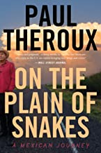 On the Plain of Snakes: A Mexican Journey PDF