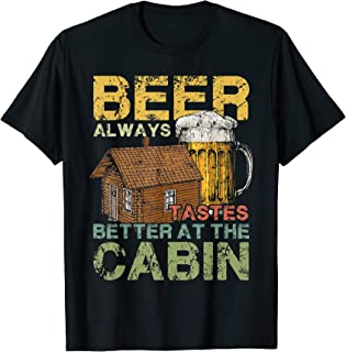 Vintage Drinking T Shirts Funny Beer Tastes Better At Cabin