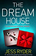 The Dream House: An absolutely gripping psychological thriller