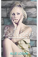 Between (Around the World in 80 Pancakes Book 1) Kindle Edition