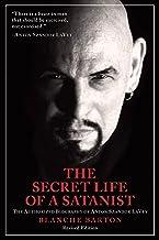The Secret Life Of A Satanist: The Authorized Biography of Anton Szandor LaVey - Revised Edition