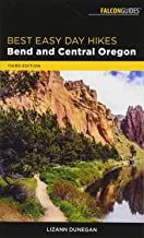Best Easy Day Hikes Bend and Central Oregon (Falcon Guides Best Easy Day Hikes)