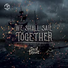 sea of thieves we shall sail together