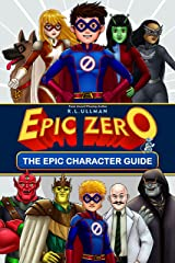 Epic Zero: The Epic Character Guide (Epic Zero Collection Book 4) Kindle Edition