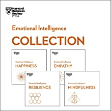 Harvard Business Review Emotional Intelligence Collection: Happiness, Resilience, Empathy, Mindfulness (HBR Emotional Inte...