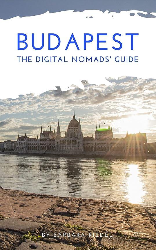 拾う議論する電話Budapest The Digital Nomads' Guide: Handbook for Digital Nomads, Location Independent Workers, and Connected Travelers in Hungary (City Guides for Digital Nomads 10) (English Edition)