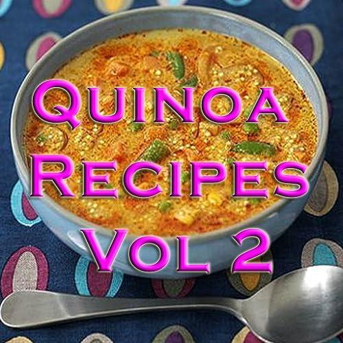 Quinoa Recipes Videos Vol 2