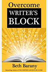 Overcome Writer's Block: A Self-Guided Creative Writing Class to Get You Writing Again (Writer's Fun Zone Book 1) Kindle Edition