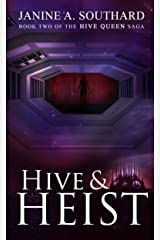 Hive & Heist (The Hive Queen Saga Book 2) Kindle Edition