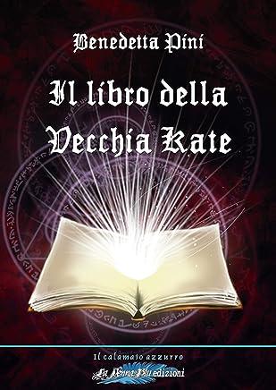 Il libro della vecchia Kate