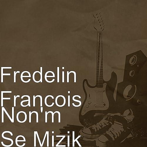Fredelin Francois - Non'm Se Mizik.  81PQ6NNCESL._SS500_