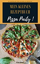 Mein kleines Rezeptbuch: Pizza Party ! (German Edition)