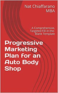 Progressive Marketing Plan for an Auto Body Shop: A Comprehensive, Targeted Fill-in-the-Blank Template