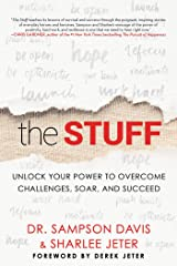 The Stuff: Unlock Your Power to Overcome Challenges, Soar, and Succeed Kindle Edition