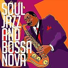 Soul Jazz and Bossa Nova