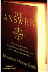 The Answer: Grow Any Business, Achieve Financial Freedom, and Live an Extraordinary Life Kindle Edition