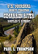 U.S. Marshal Shorty Thompson - Cimarron River - Rustlers Hideout: Tales of the Old West Book 93