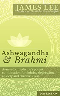 Ashwagandha & Brahmi - Ayurvedic medicine's potent combination for fighting depression, anxiety and chronic stress