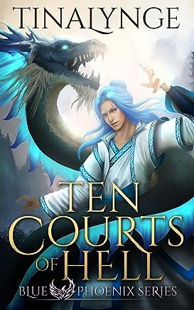 Ten Courts of Hell (Blue Phoenix Book 6)