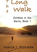 The Long Walk: Two Short Stories (Zombies in the Barrio Book 1)