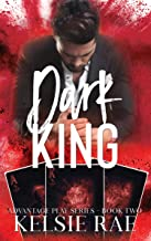 Dark King: a mafia romance (Advantage Play Book 2)