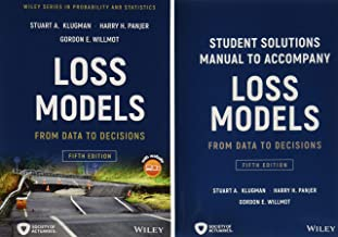 Loss Models: From Data to Decisions, Fifth Edition Book + Solutions Manual Set