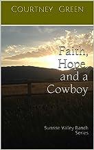Faith, Hope, and a Cowboy: Sunrise Valley Ranch Series
