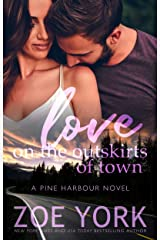 Love on the Outskirts of Town (Pine Harbour Book 7) Kindle Edition