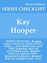 Kay Hooper - SERIES CHECKLIST - Reading Order of HAGAN, ONCE UPON A TIME..., LANE MONTANA AND TREY FORTIER, MEN OF MYSTERIES PAST, BISHOP: SPECIAL CRIMES UNIT - SHADOWS TRILOGY, BISHOP: SPEC