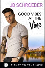 Good Vibes at the Vine: A True Springs Steamy Contemporary Romance Kindle Edition